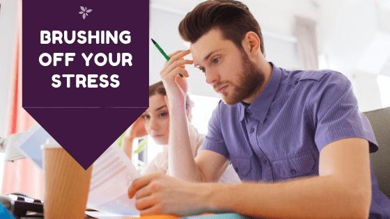 Brushing off Stress