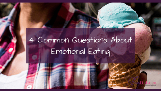 4 Common Questions About Emotional Eating