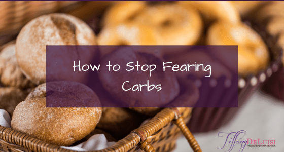 How to Stop Fearing Carbs